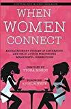 When Women Connect (A Stepping Into Victory)