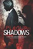 A Plague of Shadows: A Written Remains Anthology