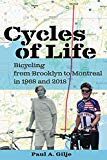 Cycles of Life: Bicycling from Brooklyn to Montreal in 1968 and 2018