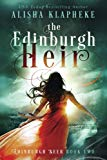 The Edinburgh Heir: Edinburgh Seer Book Two (Volume 2)