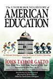The Underground History of American Education, Volume I: An Intimate Investigation Into the ...