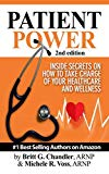 Patient Power: Inside Secrets on How to Take Charge of Your Healthcare and Wellness  2nd Edi...