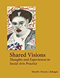 Shared Voices: Thoughts and Experiences in Social Arts Practice