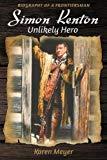 Simon Kenton Unlikely Hero: Biography of a Frontiersman
