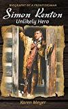 Simon Kenton Unlikely Hero: Biography of a Frontiersman (Pioneer Biographies)