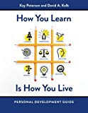 How You Learn Is How You Live Personal Development Guide