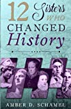 12 Sisters Who Changed History