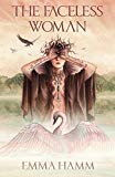 The Faceless Woman: A Swan Princess Retelling (Otherworld)