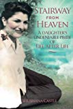 Stairway from Heaven: A daughter's undeniable proof of life after life (Black and White Vers...