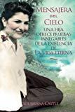 Mensajera del Cielo: La prueba irrefutable de una hija de la vida eterna (Spanish Edition)