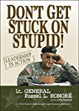 Don't Get Stuck on Stupid!: Leadership in Action