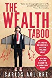 The Wealth Taboo: Is The Education System Failing You? A Young Adults Guide To A Wealthy Min...