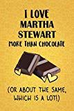 I Love Martha Stewart More Than Chocolate (Or About The Same, Which Is A Lot!): Martha Stewa...