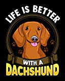 Life Is Better With A Dachshund: Pet Health Medical Tracker