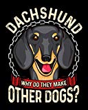 Dachshund Why Do They Make Other Dogs?: Pet Health Medical Tracker