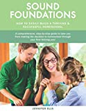 Sound Foundations: A Manual for Easily Building a Thriving and Successful Homeschool