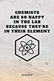 Notebook: I Love Chemistry I am Chemist Planner / Organizer / Lined Notebook (6