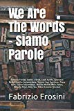 We Are The Words - Siamo Parole (Bilingual)