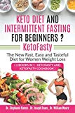 Keto Diet and Intermittent Fasting for Beginners ? KetoFasty: The New Fast, Easy and Tastefu...