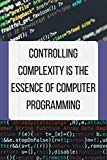 Controlling complexity is the essence of computer programming: Blank Lined Journal, Notebook...