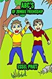 ABC's of Zombie Friendship (Life Isn't Fair)