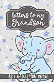 Letters to my Grandson As I watch you Grow: Journal for Grandmother's of baby boys to write ...