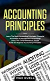 Accounting Principles: Learn The Basic Accounting Principles ( Financial Accounting & Manage...