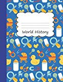 World History: Primary Composition Book | Yellow Rubber Duck Themed Handwriting Practice Pap...