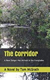 The Corridor: A Novel: A New Danger Has Arrived in the Everglades