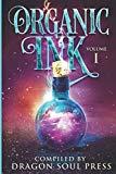 Organic Ink: Vol One: A Dragon Soul Press Anthology