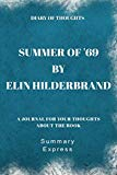 Diary of Thoughts: Summer of '69 by Elin Hilderbrand - A Journal for Your Thoughts About the...