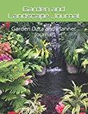 Garden and Landscape Journal: Garden Data and Planner Journal
