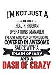 I'm Not Just A Health Program Operations Manager: Notebook: Health Program Operations Manage...
