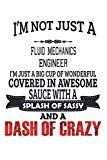 I'm Not Just A Fluid Mechanics Engineer: Notebook: Fluid Mechanics Engineer Notebook, Journa...