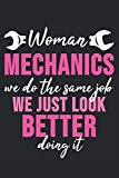 Woman Mechanics We Do The Same Job We Just Look Better By Doing It: 6 x 9 Squared Notebook f...
