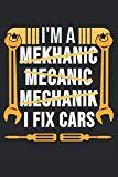 I'm A Mekhanic Mecanic Mechanik I Fix Cars: 6 x 9 Squared Notebook for Mechanic, Craftsman o...