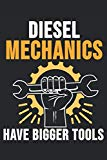 Diesel Mechanics Have Bigger Tools: 6 x 9 Squared Notebook for Mechanic, Craftsman or Engineer