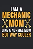 I Am A Mechanic Mom Like A Normal Mom But Way Cooler: 6 x 9 Squared Notebook for Mechanic, C...
