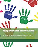 Young Writers Draw and Write Journal: A Book of Drawing and Writing for Pre K-2