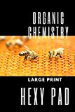 Hexy Pad: Organic Chemistry - Hexagonal graph paper Pad - large print - 6*9 120 pages