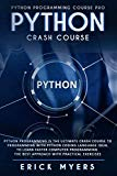 Python Crash Course: Python Programming Is The Ultimate Crash Course To Programming With Pyt...