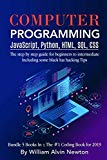Computer Programming JavaScript, Python, HTML, SQL, CSS: The step by step guide for beginner...