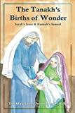 The Tanakh's Births of Wonder: Sarah's Isaac and Hannah's Samuel; The Miraculous Pointings o...
