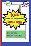 Blank Computer Programming Comic Book: Draw Your Own Work And Hobby Comics Omg! Boom!