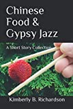 Chinese Food and Gypsy Jazz: A Short Story Collection