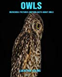 Owls: Incredible Pictures and Fun Facts about Owls