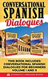 Conversational Spanish Dialogues: This Book Includes: Conversational Spanish Dialogues For B...