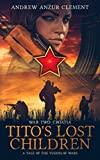 Tito's Lost Children. A Tale of the Yugoslav Wars. War Two: Croatia