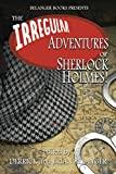 The Irregular Adventures of Sherlock Holmes