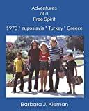 Adventures of a Free Spirit: 1973 * Yugoslavia * Turkey * Greece